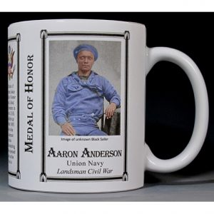 Aaron Anderson Civil War Union soldier and Medal of Honor recipient, history mug.
