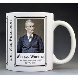 U.S. Vice President William Wheeler, History Mug.