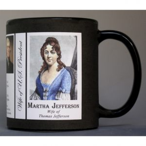 Martha Wayles Jefferson wife of US President history mug.