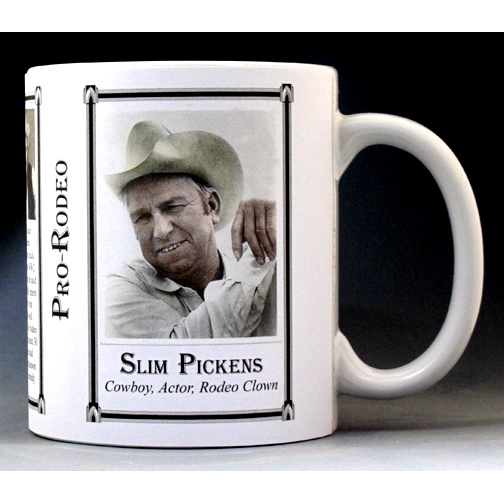 Slim Pickens rodeo history mug.