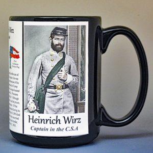 Heinrich Wirz, Confederate Army, US Civil War biographical history mug.
