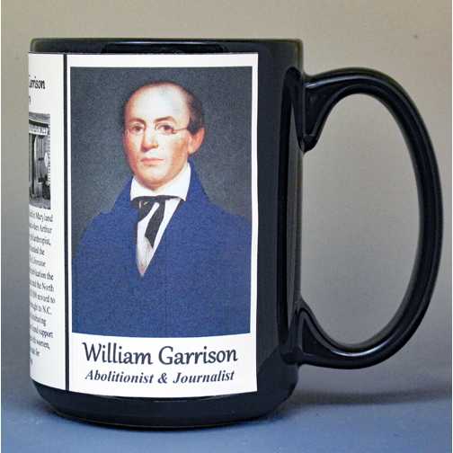 William Lloyd Garrison, Civil War Union abolitionist biographical history mug.