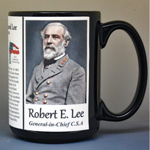 Robert E. Lee, General-in-Chief Confederate Army, US Civil War biographical history mug.