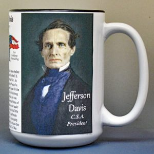 Jefferson Davis, C.S.A. President, US Civil War biographical history mug.