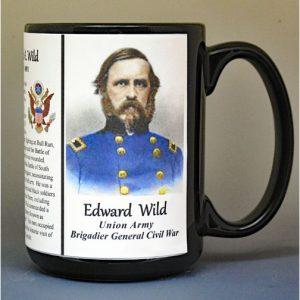 Edward Wild, Brigadier General Union Army, US Civil War biographical history mug.