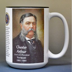 Chester Arthur, US President, Vermont History biographical mug.