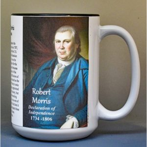 Robert Morris, Declaration of Independence signatory biographical history mug.