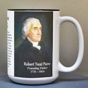 Robert Treat Paine, Declaration of Independence signatory biographical history mug.