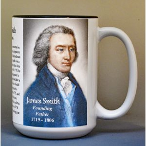 James Smith, Declaration of Independence signatory biographical history mug.