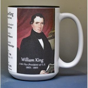 William King, US Vice President biographical history mug.