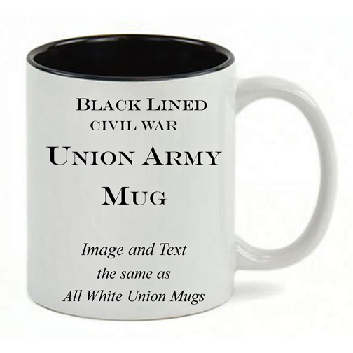 Black Lined White mug, same copy as All White Civil War Union Army mug.