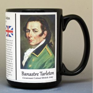 Banastre Tarleton, American Revolutionary War biographical history mug.