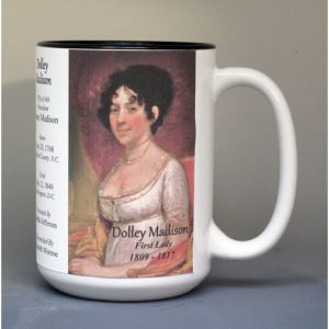 Dolley Madison, US First Lady biographical history mug.