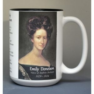 Emily Donelson, White House Hostess biographical history mug.