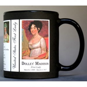Dolley Madison US First Lady biographical history mug.