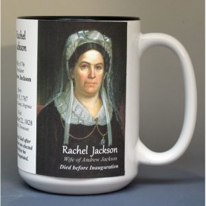 Rachel Jackson, US First Lady biographical history mug.