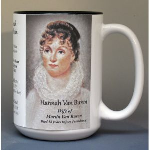 Hannah Van Buren, White House Hostess biographical history mug.