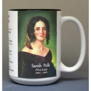 Sarah Polk, US First Lady biographical history mug.