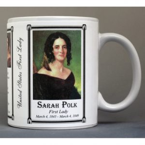 Sarah Polk First Lady history mug.
