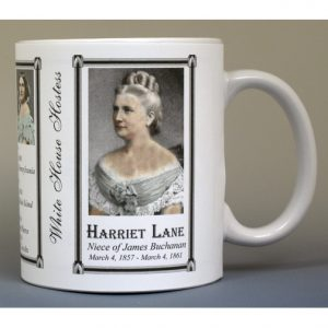 Harriet Lane White House Hostess history mug.