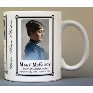 Mary Arthur McElroy White House Hostess history mug.