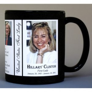 Hillary Clinton First Lady history mug.