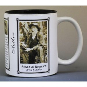Rowland Evans Robinson, Artist, and Author history mug.