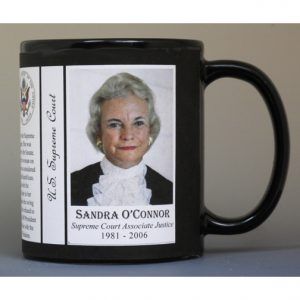 Sandra Day O'Connor, US Supreme Court, first female Associate Justice, history mug.