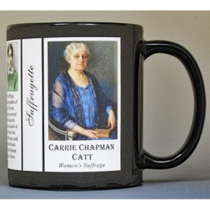 Carrie Chapman Catt American Suffragette biographical history mug.