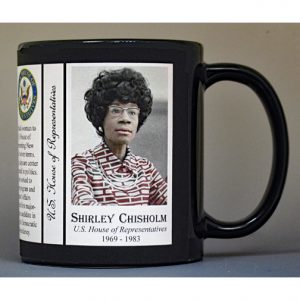 Shirley Chisholm US House of Representative biographical history mug.