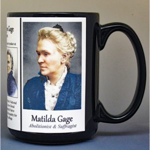 Matilda Joslyn Gage, women's suffrage, biographical history mug.