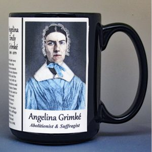 Angelina Grimké, abolitionist and women's suffrage biographical history mug.