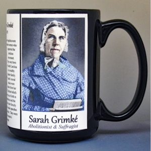 Sarah Grimké. abolitionist and women's suffrage biographical history mug.