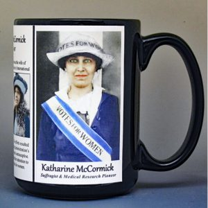 Katharine McCormick, suffragist and medical research pioneer, biographical history mug.
