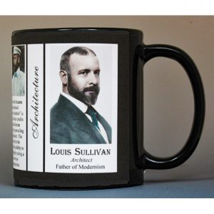 Louis Sullivan, Architect, biographical history mug.