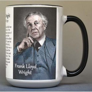 Frank Lloyd Wright, Architect, biographical history mug.