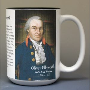 Oliver Ellsworth, 3rd Chief Justice of the US Supreme Court biographical history mug.