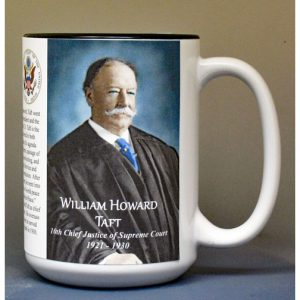 William H. Taft, Chief Justice of the US Supreme Court biographical history mug.
