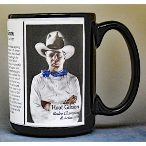 Hoot Gibson, Western Actor and Rodeo Champion history mug.